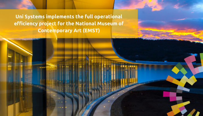 Uni Systems implements the full operational efficiency project for the National Museum of Contemporary Art